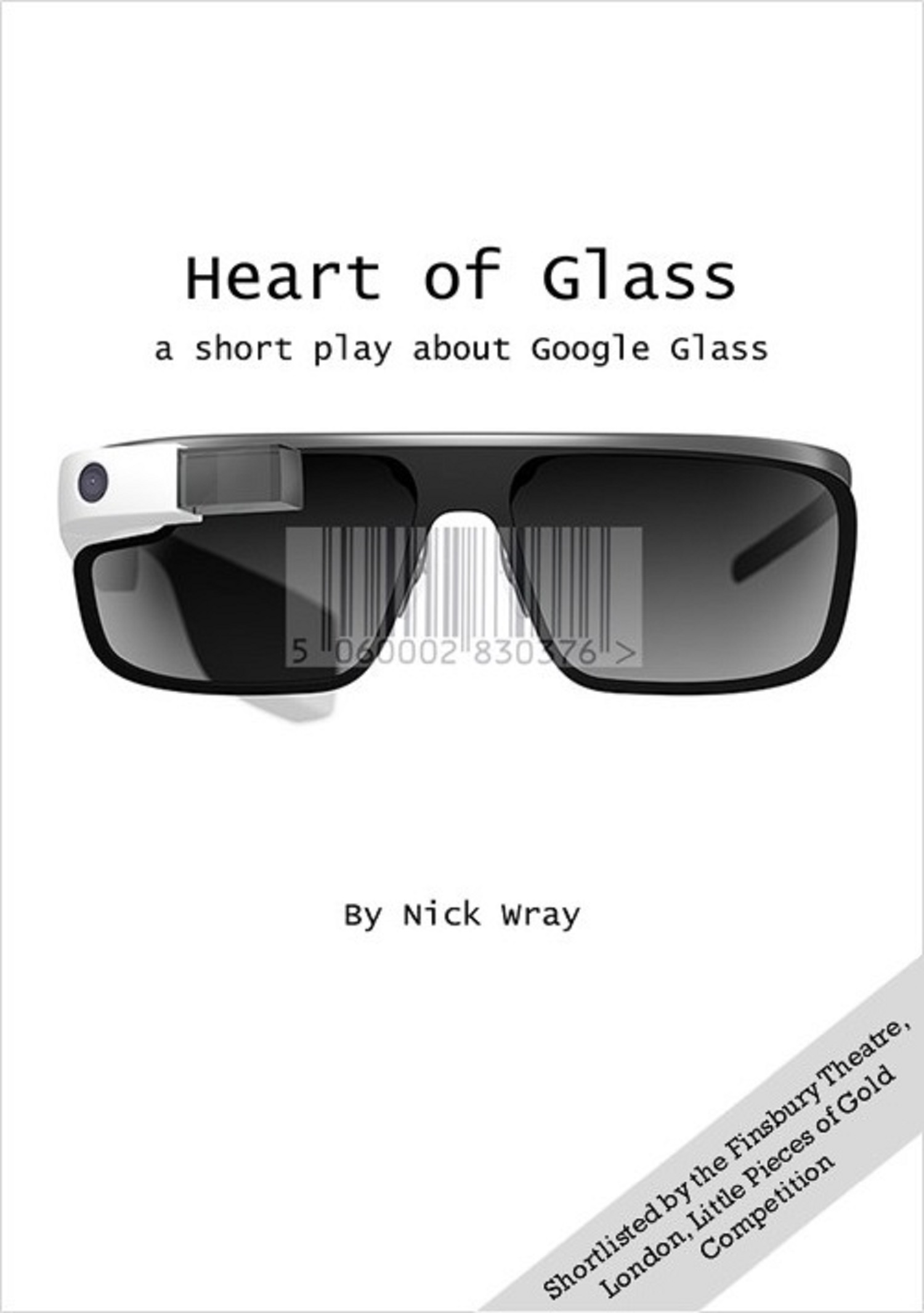 Heart of Glass - a short play about Google Glass by Nick Wray